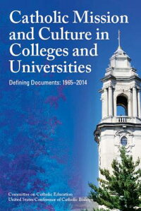 CatholicMissionandCultureinCollegesandUniversities:DefiningDocuments:1965-2014[Usccb]