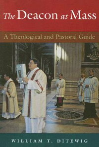 The_Deacon_at_Mass:_A_Theologi