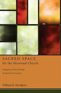 SacredSpacefortheMissionalChurch:EngagingCultureThroughtheBuiltEnvironment