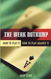 The_Weak_Notrump:_How_to_Play