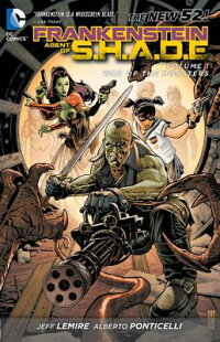 Frankenstein,AgentofS.H.A.D.E.Vol.1:WaroftheMonsters(theNew52)