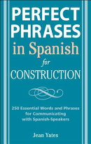 Perfect Phrases in Spanish for Construction: 500+ Essential Words and Phrases for Communicating with