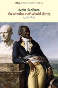 TheOverthrowofColonialSlavery:1776-1848