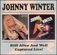 【輸入盤】StillAlive&WellCapturedLive[JohnnyWinter]