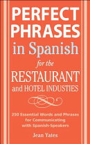Perfect Phrases in Spanish for the Hotel and Restaurant Industries: 500+ Essential Words and Phrases