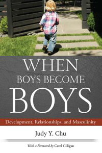WhenBoysBecomeBoys:Development,Relationships,andMasculinity[JudyY.Chu]