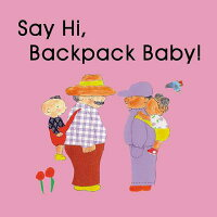 Say_Hi,_Backpack_Baby