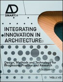 Integrating Innovation in Architecture: Design, Methods and Technology for Progressive Practice and