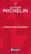 Michelin Guide Paris Et Ses Environs 2017: Restaurants