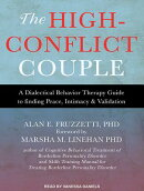 The High-Conflict Couple: A Dialectical Behavior Therapy Guide to Finding Peace, Intimacy, and Valid