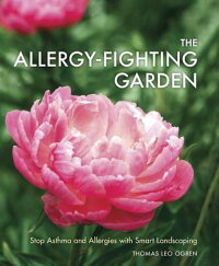 TheAllergy-FightingGarden:StopAsthmaandAllergieswithSmartLandscaping[ThomasLeoOgren]