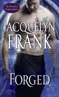 Forged:TheWorldofNightwalkers[JacquelynFrank]
