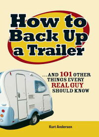 How_to_Back_Up_a_Trailer:_And