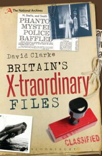 Britain'sX-TraordinaryFiles[DavidClarke]