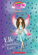 Elle the Thumbelina Fairy (Storybook Fairies #1): A Rainbow Magic Book