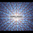 MONDO GROSSO best+best remixes