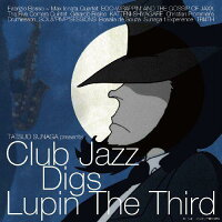 TATSUO_SUNAGA_presents_Club_Jazz_Digs_Lupin_The_Third