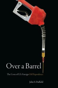 Over_a_Barrel:_The_Costs_of_U.