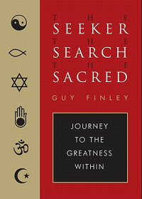 TheSeeker,theSearch,theSacred:JourneytotheGreatnessWithin