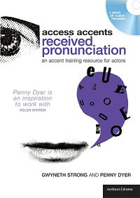 AccessAccents:ReceivedPronunciation:AnAccentTrainingResourceforActors[GwynethStrong]