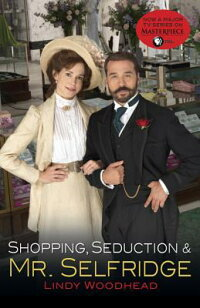 Shopping,Seduction&Mr.Selfridge[LindyWoodhead]