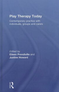 PlayTherapyToday:ContemporaryPracticewithIndividuals,GroupsandCarers[EileenPrendiville]