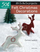 Felt Christmas Decorations: 20 On-The-Go Projects
