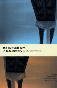 The_Cultural_Turn_in_U.S._Hist