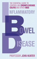 Inflammatory Bowel Disease: The Essential Guide to Controlling Crohn's Disease, Colitis and Other IB