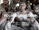 Bound to Freedom: Slavery to Liberation
