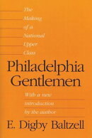 Philadelphia Gentlemen: The Making of a National Upper Class