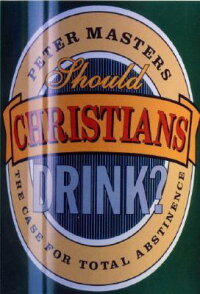 Should_Christians_Drink?:_The
