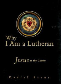 Why_I_Am_a_Lutheran