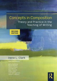 ConceptsinComposition:TheoryandPracticeintheTeachingofWriting