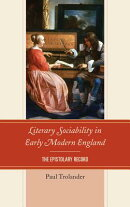 Literary Sociability in Early Modern England: The Epistolary Record