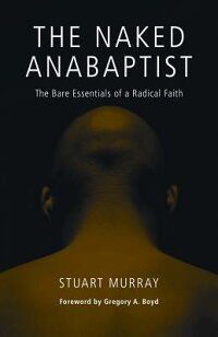 The_Naked_Anabaptist:_The_Bare