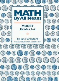 MathbyAllMeans:Money,Grades1-2[JaneCrawford]