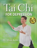 Tai Chi for Depression: A 10-Week Program to Empower Yourself and Beat Depression