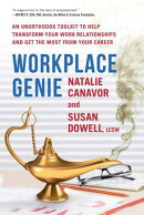 Workplace Genie: An Unorthodox Toolkit to Help Transform Your Work Relationships and Get the Most fr