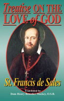 Treatise on the Love of God: Masterful Combination of Theological Principles and Practical Applicati
