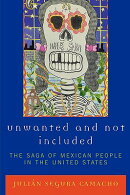 Unwanted and Not Included: The Saga of Mexican People in the United States