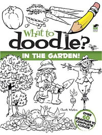 WhattoDoodle?intheGarden!
