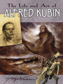 The Life and Art of Alfred Kubin