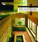 Women Architects in India: Histories of Practice in Mumbai and Delhi