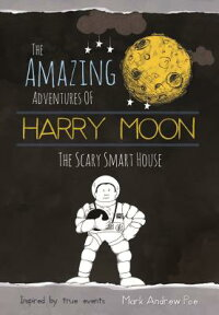 SmartScaryHouse(theAmazingAdventuresofHarryMoon):TheAmazingAdventuresofHarryMoon[MarkAndrewPoe]