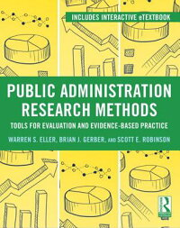 ResearchMethodsforEvidence-BasedPublicManagement[WarrenEller]