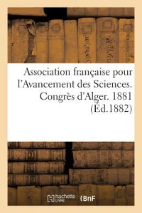 AssociationFranaaisePourL'AvancementDesSciences.Congra]sD'Alger.1881[SansAuteur]