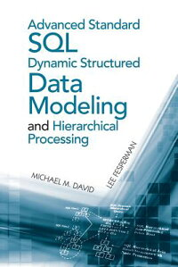 AdvancedStandardSQLDynamicStructuredDataModelingandHierarchicalProcessing[MichaelM.David]