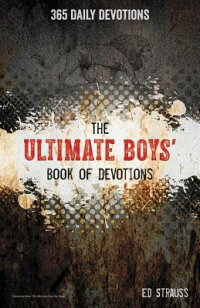 TheUltimateBoys'BookofDevotions:365DailyDevotions[EdStrauss]