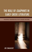 The Role of Exaiphnes in Early Greek Literature: Philosophical Transformation in Plato's Dialogues a